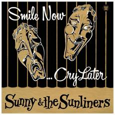 Sunny & The Sunliners - Smile Now. . -Black Fr-