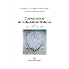 Corrispondenza di Paolo Antonio Soderini. Vol. 5: Luglio 1489-ottobre 1490.