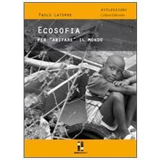 Ecosofia. Un nuovo modo di «abitare» il mondo