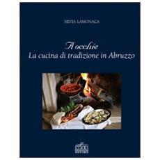 A occhie. La cucina di tradizione in Abruzzo