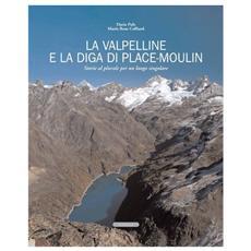 La Valpelline e la diga di Place-Moulin. Storie al plurale per un luogo singolare