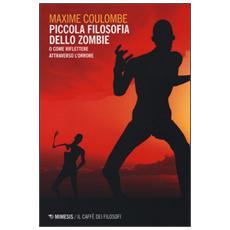 Piccola filosofia dello zombie. O come riflettere attraverso l'orrore