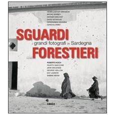 Sguardi forestieri. I grandi fotografi in Sardegna