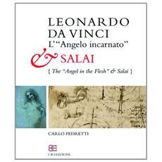 Leonardo da Vinci. L'«angelo incarnato» e SalaiLeonardo da Vinci. The «angel in the flesh» and Salai