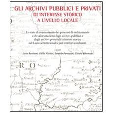 Gli archivi pubblici e privati di interesse storico a livello locale
