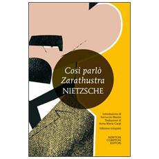 Così parlò Zarathustra. Ediz. integrale