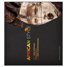 African style. Dall'arte africana tradizionale all'arte contemporanea