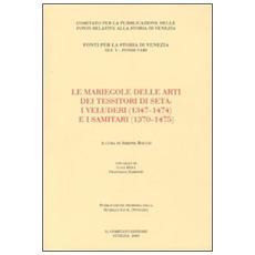 Le mariegole delle arti dei tessitori di seta. I veluderi (1347-1474) e i samitari (1370-1475)