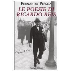 Poesie di Riccardo Reis. Testo portoghese a fronte (Le)