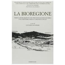 Bioregione. Verso l'integrazione dei processi socioeconomici e ecosistemici nelle comunit� locali (La)
