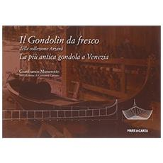Il Gondolin da Fresco. La più antica gondola a Venezia