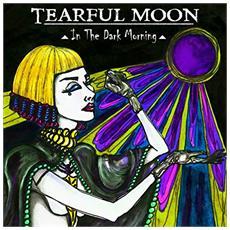 Tearful Moon - In The Dark Morning