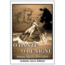O Dante o Benigni. Da Boccaccio a Boccaccia. Con DVD