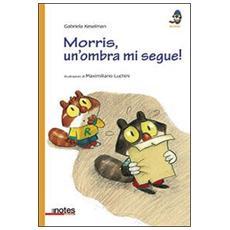 Morris, un'ombra mi segue!