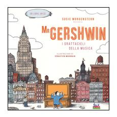 Mr Gershwin. I grattacieli della musica. Con CD Audio