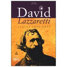 David Lazzaretti. Scritti 1871-1873