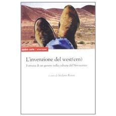 L'invenzione del west (ern) americano. Presenza e fortuna di un genere nella cultura del Novecento