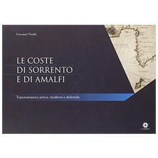 Le coste di Sorrento e di Amalfi. Toponomastica antica, moderna e dialettale