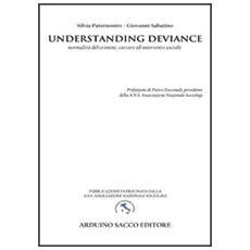 Understanding deviance. Normalità del crimine, carcere ed intervento sociale