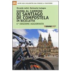 Guida al cammino di Santiago de Compostela in bicicletta. Oltre 800 chilometri dai Pirenei a Finisterre