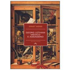 Georg Letham. Medico e assassino