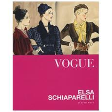 Vogue. Elsa Schiaparelli. Ediz. a colori