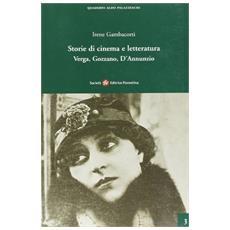 Storie di cinema e letteratura. Verga, Gozzano, D'Annunzio