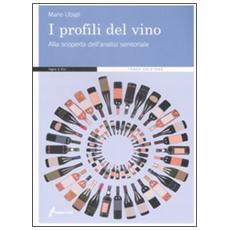 I profili del vino. Alla scoperta dell'analisi sensoriale