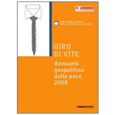 Giro di vite. Annuario geopolitico della pace 2008