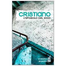 Cristiano. L'apostolo del 2000