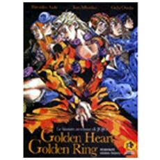 Golden heart, golden ring. Le bizzarre avventure di Jojo