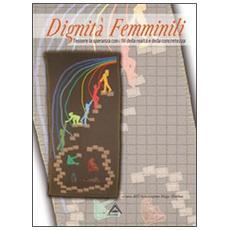 Dignità femminili. Tessere la speranza con i fili della realtà e della concretezza