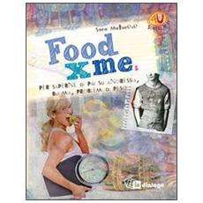 Food X me. Per saperne di più su anoressia, bulimia, problemi di peso