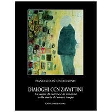 Dialoghi con Zavattini. Un uomo di cultura e di umanità nella storia del nostro tempo