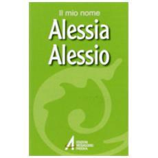 Alessia, Alessio. Il mio nome