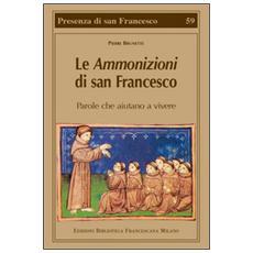 Le Ammonizioni di san Francesco. Parole che aiutano a vivere