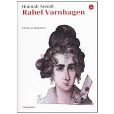 Rahel Varnhagen. Storia di un'ebrea