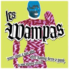 Wampas (Les) - Never Trust A Guy Who After Having Been A Punk Is Now Playing Electro (Pink Vinyl)