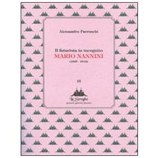 Il futurista in incognito. Mario Nannini (1895-1918)