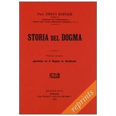 Manuale di storia del dogma (rist. anast. 1914) . Vol. 5: Agostino e il Dogma in Occidente.