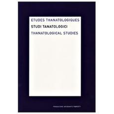 Studi tanatologici (2008) . Ediz. italiana, inglese e francese. Vol. 4