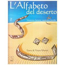 L'alfabeto del deserto. Ventotto lettere, ventotto favole
