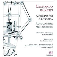 Leonardo da Vinci. Automazioni e robotica. Ediz. italiana e inglese