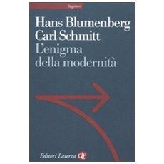 L'enigma della modernità. Epistolario 1971-1978 e altri scritti