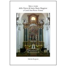 Arte e storia della Chiesa di Santa Maria Maggiore e Castel San Pietro Terme