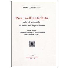 Pisa nell'antichità (rist. anast. 1933) . 2.