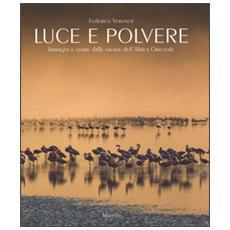 Luce e polvere. Immagini e storie dalle savane dell'Africa Orientale