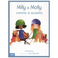 Milly e Molly vanno a scuola. Milly e Molly. Vol. 1