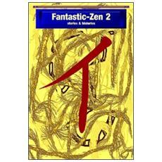Fantastic-Zen. Vol. 2