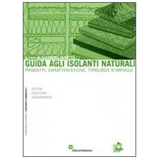 Guida agli isolanti naturali. Prodotti, caratteristiche, tipologie d'impiego